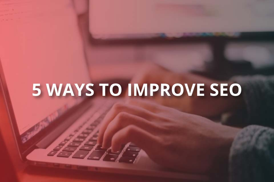 5 ways to improve seo