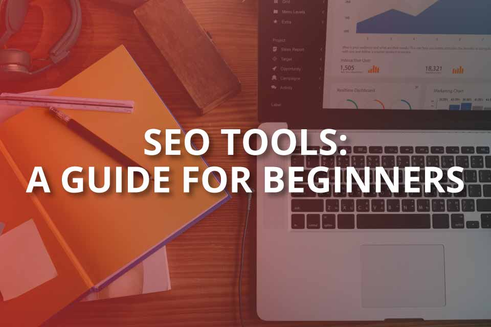 seo tools a guide for beginners