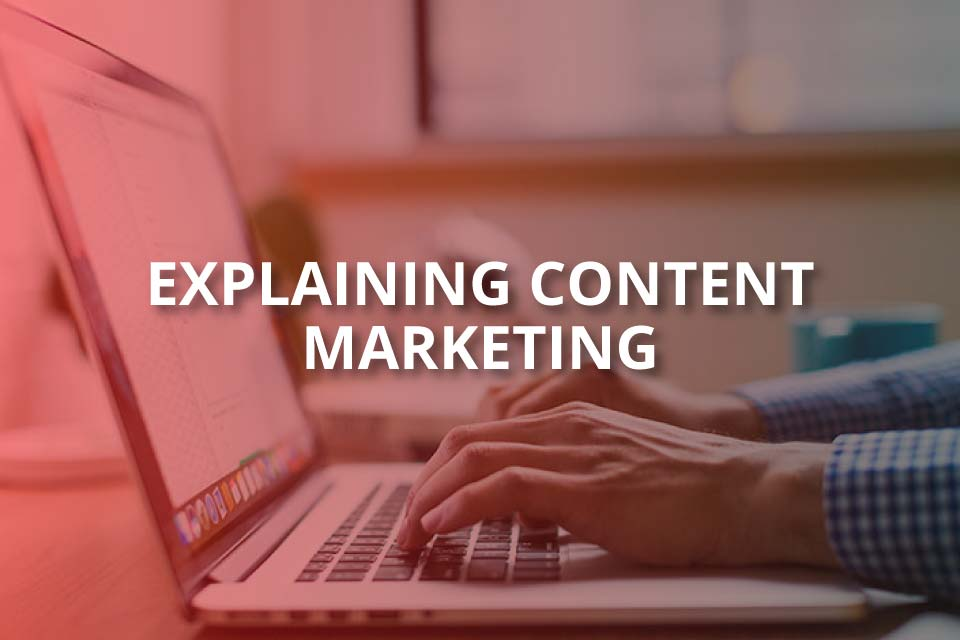 explaining content marketing
