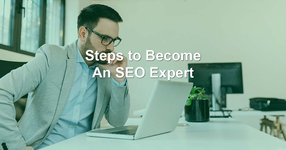 Steps to Become an seo expert