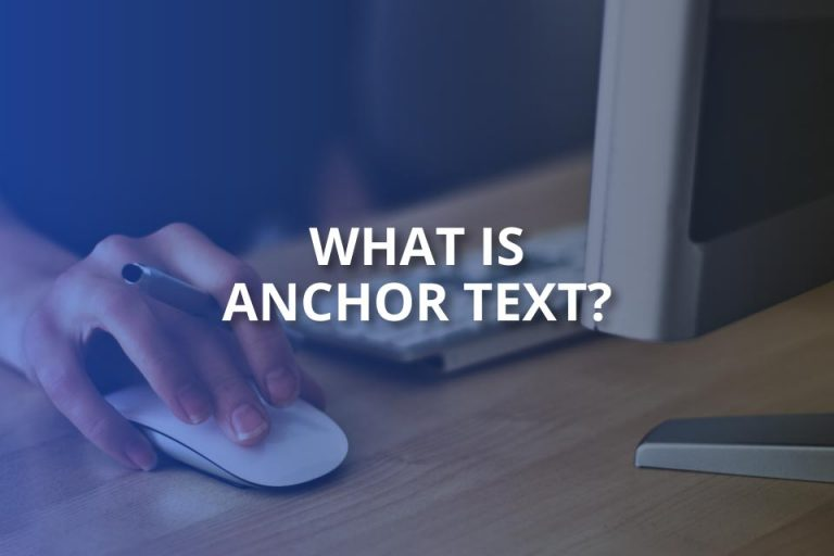 What Is Anchor Text? (Definitive Guide)